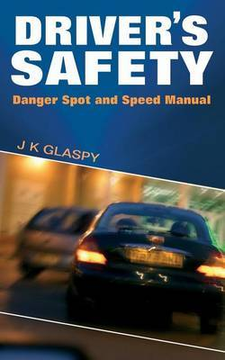 Driver's Safety by J, K Glaspy
