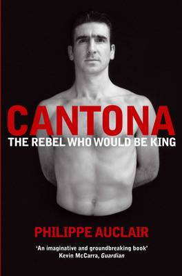 Cantona by Philippe Auclair