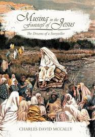 Musing in the Footsteps of Jesus by Charles David McCally