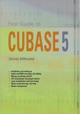 Fast Guide to Cubase 5 by Simon Millward image