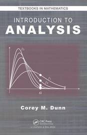 Introduction to Analysis by Corey M. Dunn