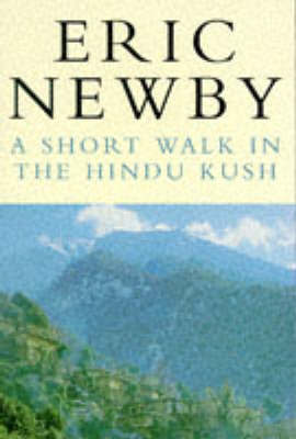A Short Walk in the Hindu Kush by Eric Newby image