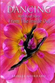 Dancing with Your Story from the Inside Out by Arielle Giordano image