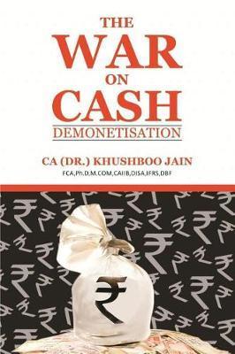 The War on Cash - Demonetisation by Khushboo Jain image