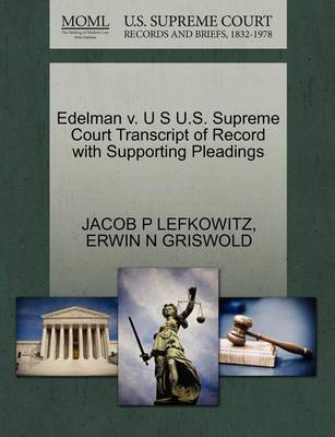 Edelman V. U S U.S. Supreme Court Transcript of Record with Supporting Pleadings by Jacob P Lefkowitz image
