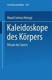 Kaleidoskope Des Korpers by Maud Corinna Hietzge