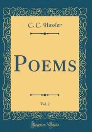 Poems, Vol. 2 (Classic Reprint) by C C Hassler image