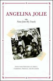 Notes from My Travels by Angelina Jolie