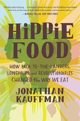 Hippie Food by Jonathan Kauffman