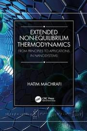 Extended Non-Equilibrium Thermodynamics: From Principles to Applications in Nanosystems by Hatim Machrafi