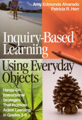 Inquiry-Based Learning Using Everyday Objects by Amy Edmonds Alvarado image