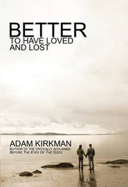 Better to Have Loved and Lost by Adam Kirkman image