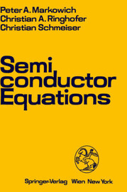 Semiconductor Equations by P.A. Markowich