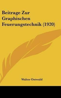 Beitrage Zur Graphischen Feuerungstechnik (1920) by Walter Ostwald image