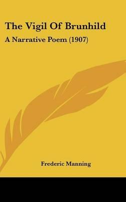 The Vigil of Brunhild: A Narrative Poem (1907) by Frederic Manning image
