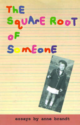 The Square Root of Someone by Anne Brandt