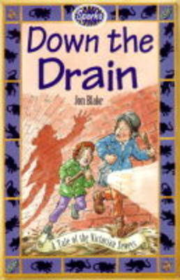 Down the Drain: Victorian Sewers by Jon Blake