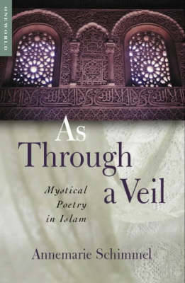 As Through a Veil by Annemarie Schimmel