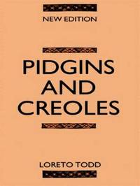 Pidgins and Creoles by Loreto Todd image