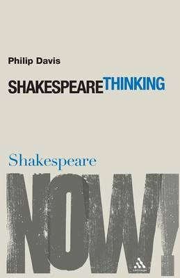 Shakespeare Thinking by Philip Davis