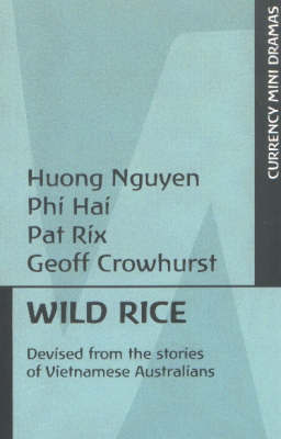 Wild Rice: Devised from the Stories of Vietnamese Australians by Huong Nguyen
