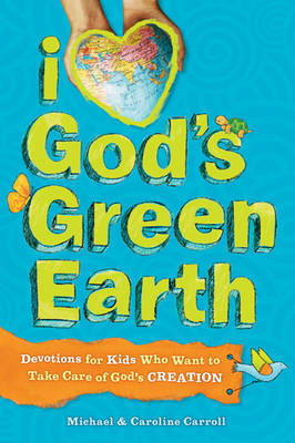 I Love God's Green Earth by Michael Carroll