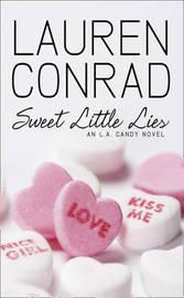 Sweet Little Lies: An LA Candy Novel by Lauren Conrad image