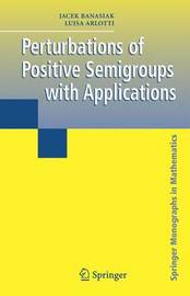 Perturbations of Positive Semigroups with Applications by Jacek Banasiak image