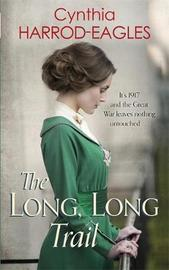 The Long, Long Trail by Cynthia Harrod-Eagles