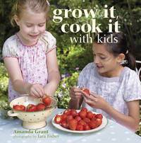 Grow It, Cook It with Kids by Amanda Grant image