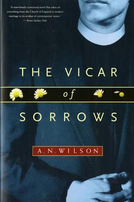 The Vicar of Sorrows by A.N. Wilson