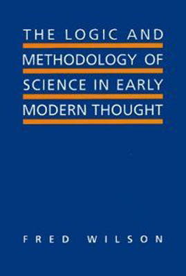 The Logic and Methodology of Science in Early Modern Thought by Fred Wilson image