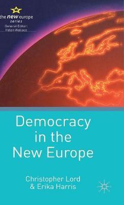 Democracy in the New Europe by Christopher Lord image