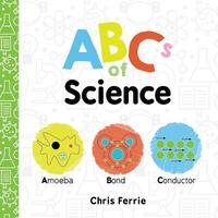 ABCs of Science by Chris Ferrie