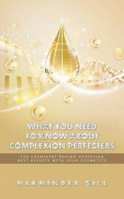 What You Need to Know about Complexion Perfecters by Harminder Gill