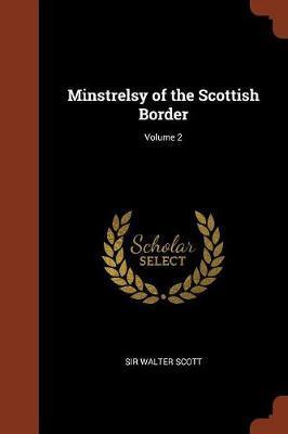 Minstrelsy of the Scottish Border; Volume 2 by Sir Walter Scott image