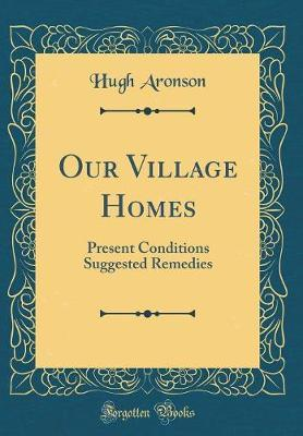 Our Village Homes by Hugh Aronson image