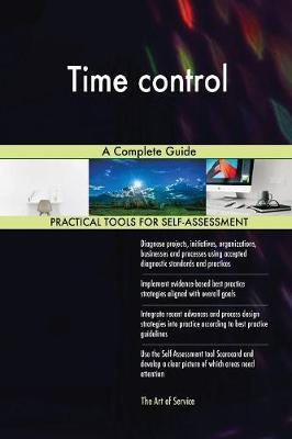 Time Control a Complete Guide by Gerardus Blokdyk image