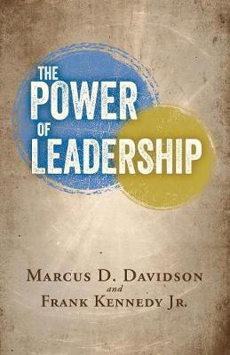 The Power of Leadership by Marcus D Davidson and Frank Kenned Jr image