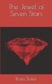 The Jewel of Seven Stars by Bram Stoker
