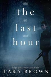 The Last Hour by Tara Brown