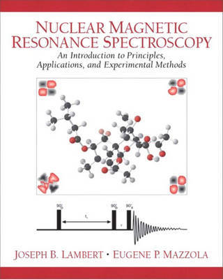Nuclear Magnetic Resonance Spectroscopy: An Introduction to Principles, Applications, and Experimental Methods by Joseph B. Lambert image