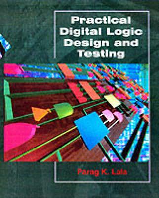 Practical Digital Logic Design and Testing by Parag K Lala image