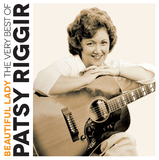 Beautiful Lady: The Very Best Of Patsy Riggir by Patsy Riggir