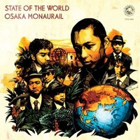 State Of The World by Osaka Monaurail