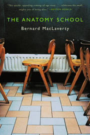 The Anatomy School by Bernard MacLaverty