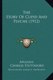 The Story of Cupid and Psyche (1912) by . Apuleius