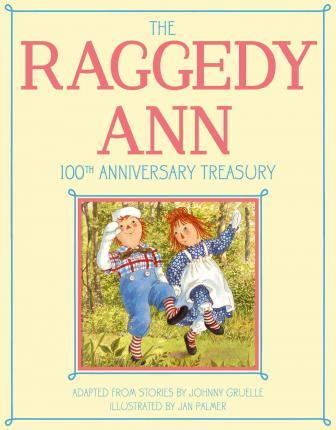 The Raggedy Ann 100th Anniversary Treasury by Johnny Gruelle image