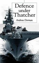 Defence Under Thatcher by A. Dorman image
