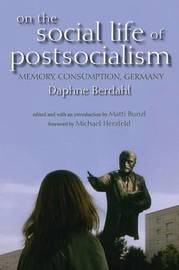 On the Social Life of Postsocialism by Daphne Berdahl image